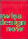 Swiss Design Now