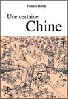 François DEBLUË - Une certaine Chine