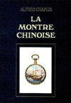 Alfred CHAPUIS - Le montre ' chinoise '