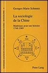 Georges-Marie SCHMUTZ - La sociologie de la Chine. Matériaux une histoire, 1748-1989