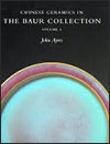 John AYERS - Chinese ceramics in the Baur Collection