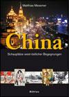 Matthias MESSMER - China - Schauplätze west-östlicher Begegnungen