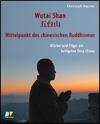 Christoph BAUMER - Wutai Shan - Mittelpunkt des chinesischen Buddhismus
