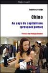 Frédéric KOLLER - Chine - Au pays du capitalisme (presque) parfait