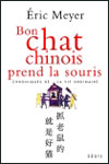 Eric MEYER - Bon chat chinois prend la souris