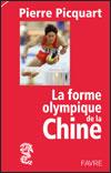 Pierre PICQUART - La forme olympique de la Chine