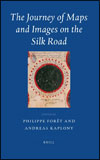 Philippe FORÊT et Andreas KAPLONY - The Journey of Maps and Images on the Silk Road