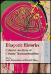 Andrea RIEMENSCHNITTER et Deborah L. MADSEN - Diasporic Histories: Cultural Archives of Chinese Transnationalism