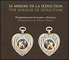 Catalogue de l'exposition Le Miroir de la séduction