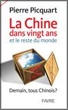 Pierre PICQUART - La Chine dans vingt ans - et le reste du monde