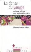 Florence GRAEZER BIDEAU - La danse du yangge. Culture et politique dans la Chine du XXe siècle