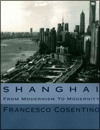 Francesco COSENTINO - Shanghai - From Modernism to Modernity