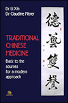 Dr LI Xin et Dr Claudine MÉRER - Traditional Chinese Medicine. Back to the sources for a modern approach