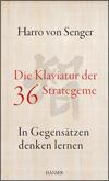 Harro VON SENGER - Die Klaviatur der 36 Strategeme