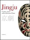 Jingju. Il teatro cinese nella Collezione PILONE