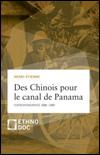 Henri ÉTIENNE - Des Chinois pour le canal de Panama. Correspondances 1886-1889