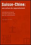 Jean-Jacques DE DARDEL - Suisse-Chine : une culture du rapprochement