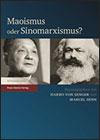 Harro VON SENGER et Marcel SENN (éds.) - Maoismus oder Sinomarxismus?