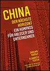 Joachim RUDOLF et Elisabeth TESTER - China: der nächste Horizont - Chinakompass für Anleger und Unternehmer