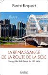 Pierre PICQUART - La renaissance de la Route de la soie