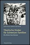 Sabine BITTER, Nathalie NAD-ABONJI - Tibetische Kinder für Schweizer Familien