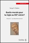 Serge G. FAFALEN - Quelle morale pour la règle au XXIe siècle? - Volume 2