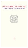 Jean François BILLETER - Les Gestes du chinois
