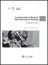 LIU Wangyu et Claudio R. BOËR - Fundamentals of Machine Manufacturing Technology