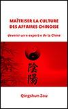 ZOU Qingshun - Maîtriser la culture des affaires chinoise