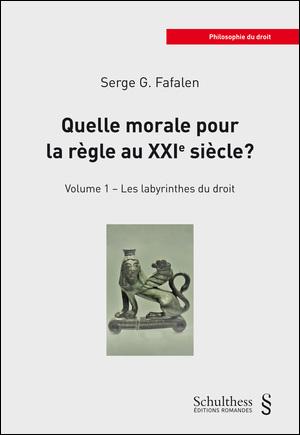 Serge G. FAFALEN - Quelle morale pour la règle au XXIe siècle?
